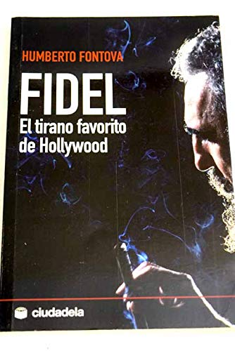 9788493466954: Fidel, El Tirano Favorito De Hollywood (Spanish Edition)