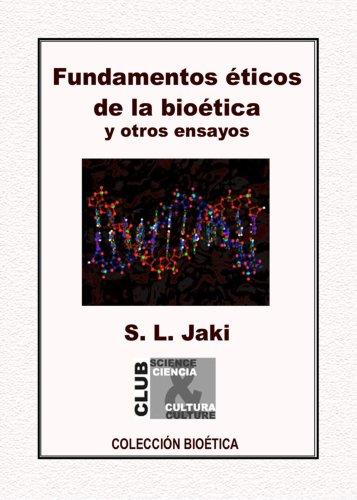 Fundamentos Éticos de la Bioética, y otros: Stanley L. Jaki
