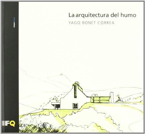 9788493468866: Arquitectura Del Humo,La