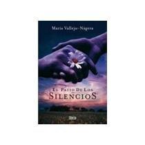 9788493469160: El Patio de Los Silencios (Spanish Edition)