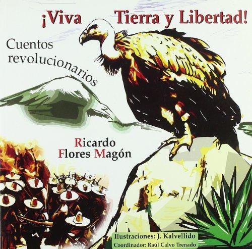 9788493469672: �viva tierra y libertad!: cuentos revolucionarios