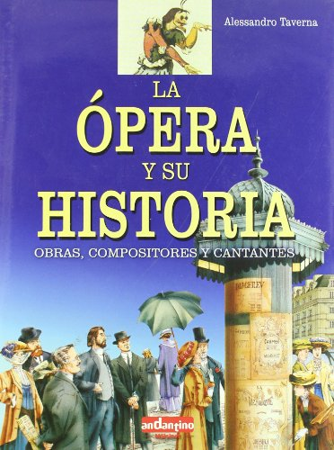 9788493471774: La Ópera y su historia