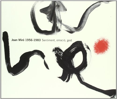 Joan Miro 1956-1983: Sentiment, emocio, gest (Catalan Edition): Malet, Rosa Maria