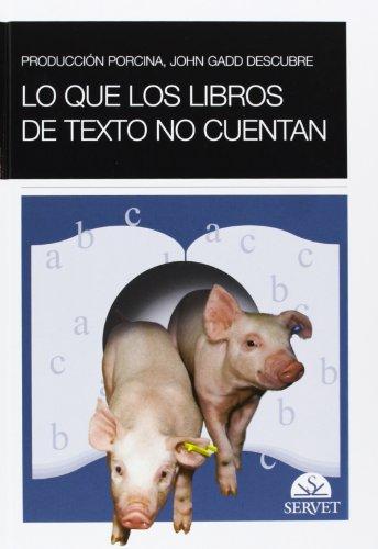 9788493473662: Produccion Porcina, John Gadd descubre/ John Gadd Discovers Pig Production: Lo Que Los Libros De Texto No Cuentan/ What the Text Books Don't Tell You (Spanish Edition)