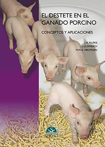9788493473679: El destete en el ganado Porcino/ The Weaning of Pig Raising: Conceptos Y Aplicaciones/ Concepts and Applications (Spanish Edition)