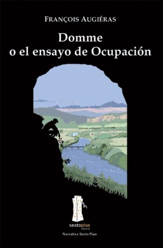 9788493473976: Domme O El Ensayo De Ocupacion (Narrativa Sexto Piso)
