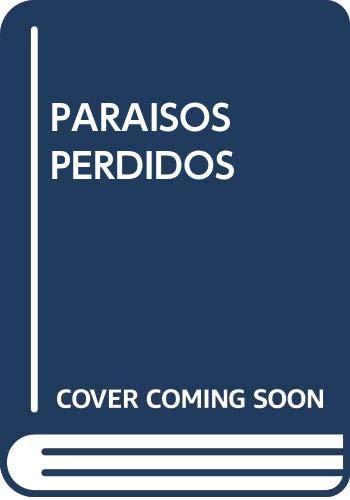 9788493474119: Paraisos perdidos