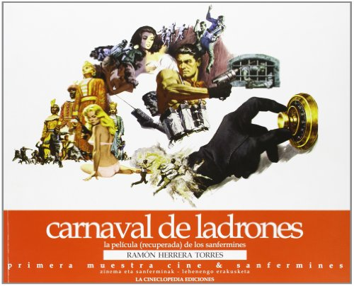 Carnaval De Ladrones - La Pelicula (recuperada) De Los Sanfermines: Ramon Herrera Torres