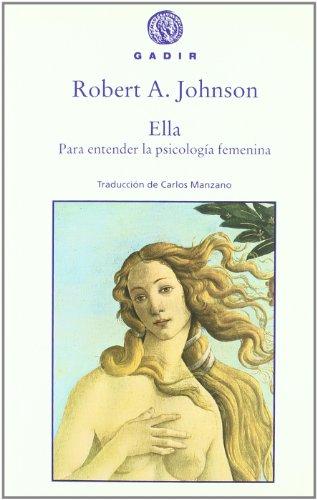9788493474805: Ella / She: Para entender la psicologia femenina / Understanding Feminine Psychology (Spanish Edition)