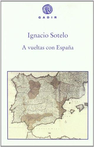 9788493474874: A vueltas con España (Gadir Ensayo y Biografía)