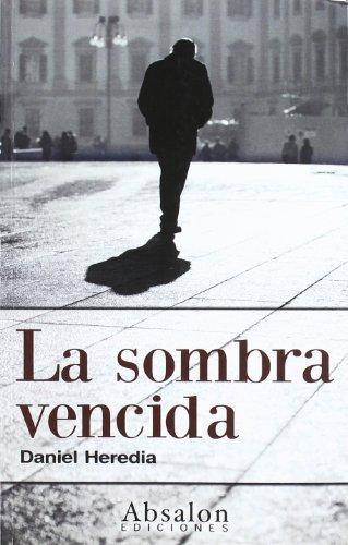 9788493474966: La Sombra Vencida