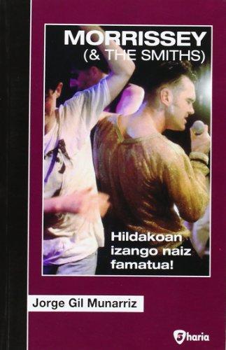 9788493475598: Morrissey & The Smiths - Hildakoan Izango Naiz Famatua! (Bosgarren Haria)