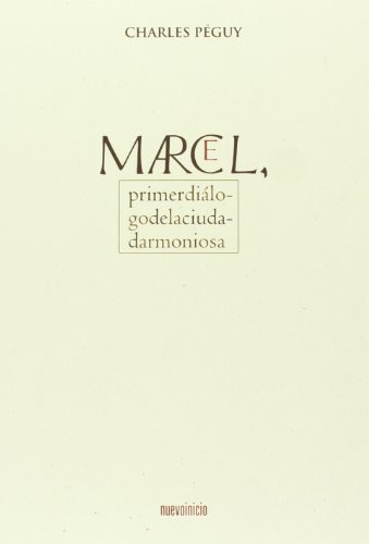 MARCEL, PRIMER DIALOGO DE LA CIUDAD ARMONIOSA - PEGUY, CHARLES