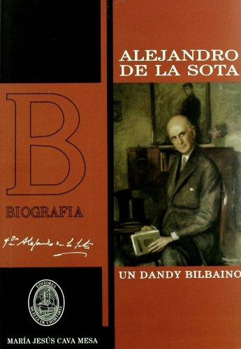 9788493477400: Alejandro de La Sota: Un Dandy Bilbaino (Spanish Edition)
