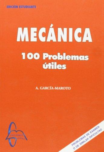 9788493478520: Mecanica, 100 problemas utiles