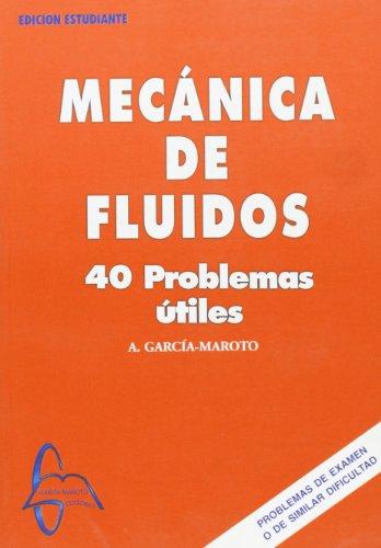 9788493478537: Mecanica de fluidos - 40 problemas utiles