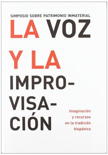 9788493480899: La voz y la improvisacion: imaginacion y recursos en la tradicion hispanica