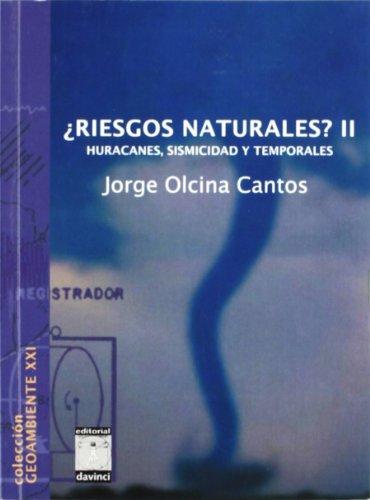 9788493482121: ¿riesgos naturales? II - huracanes, sismicidad y temporales
