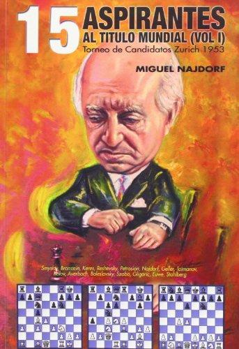 9788493483425: 15 aspirantes al titulo mundial (vol I). torneo candidatos zurich 1953