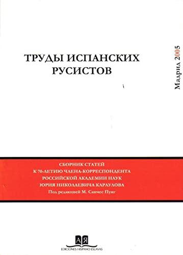9788493483906: Homenaje De Los Rusistas Españoles Al Profesor Y Académico Yuri Nikoláievich Karaúlov