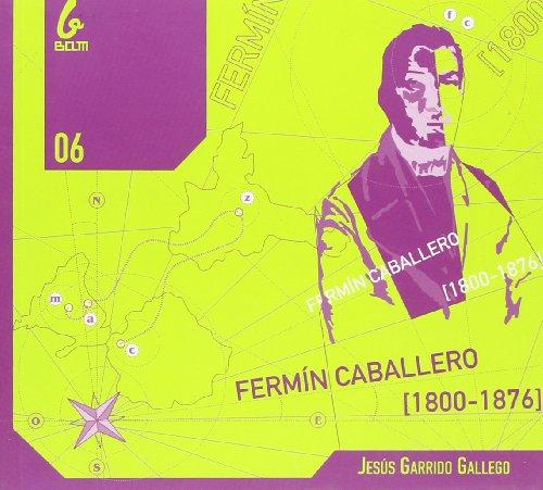 9788493485894: FERMIN CABALLERO, BIOGRAFIA 1800-1876