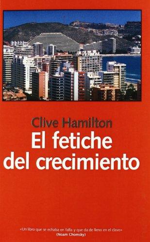 Fetiche del crecimiento, El (9788493486242) by Clive HAMILTON