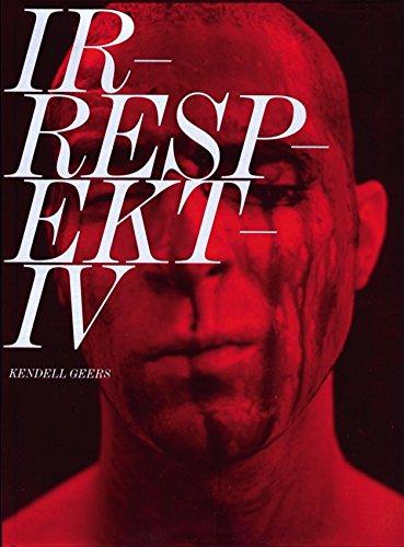 Irrespektiv: Kendell Geers: Kendell Geers