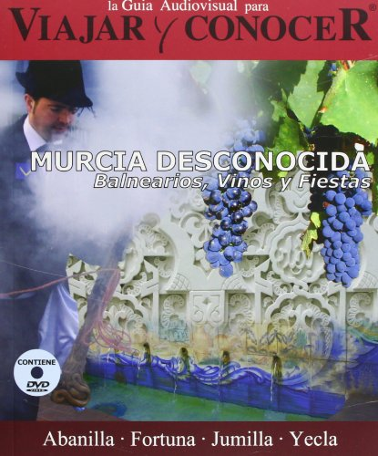 9788493489915: Murcia Desconocida:Balnearios,Vinos Y Fiestas+Dvd (Viajar Y