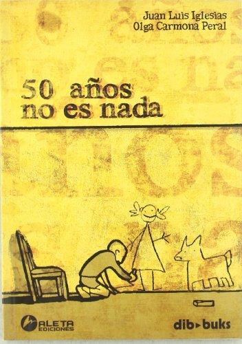 Cincuenta años no son nada (Paperback): Juan Luis Iglesias