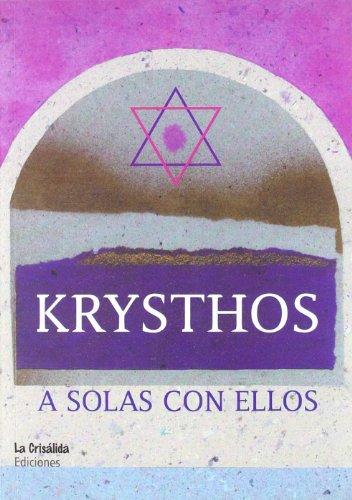 9788493493004: Krysthos, a solas con ellos