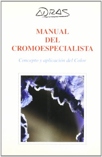 MANUAL DEL CROMOESPECIALISTA. Concepto y aplicación del Color - Grupo Adras