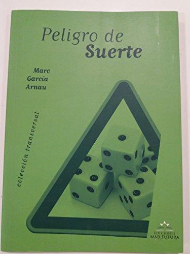 9788493493837: Peligro De Suerte