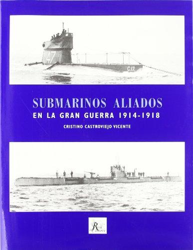 9788493494452: SUBMARINOS ALIADOS GRAN GUERRA 1914