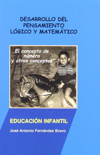 9788493495428: DESARROLLO DEL PENSAMIENTO LOGICO Y MATEMATICO: EL CONCEPTO DE NUMERO Y OTROS CONCEPTOS