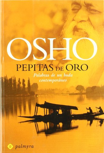 9788493500351: Pepitas de oro / Gold Nuggets: Palabras de un buda contemporáneo / Words of a Contemporary Buddha (Spanish Edition)