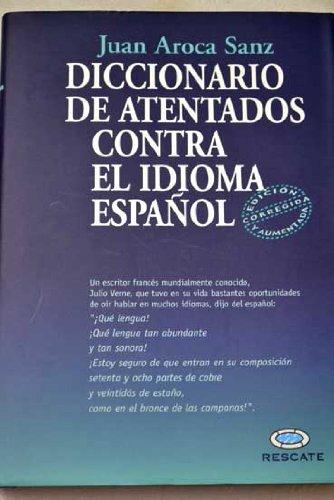 9788493500955: Diccionario de Atentados Contra El Idioma Espanol (Spanish Edition)