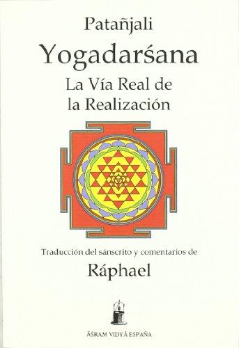 9788493501419: Yogadarsana : la vía real de la realización