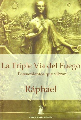 9788493501440: La triple vAa del fuego : pensamientos que vibran