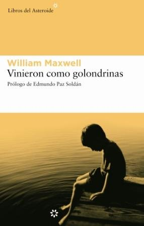Vinieron como golondrinas (Spanish Edition) (8493501824) by William Maxwell