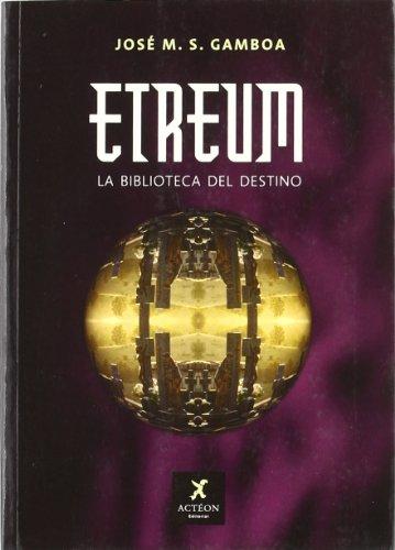Etreum: La Biblioteca Del Destino (Spanish Edition)