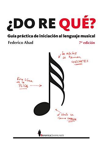 9788493504731: Do Re Que? Guia Practica De Iniciacion Al Lenguaje Musical