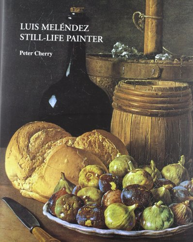 9788493505400: Luis Meléndez still-life painter