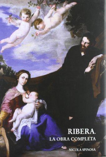 9788493505462: Ribera : La Obra Completa / the Complete Works [Catalogue Raisonne, Catalog Raisonné, Complete Works, Catalogo Razonado, Obra Completa, Raisonnee]