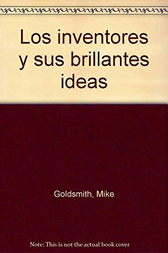 9788493507831: Los inventores y sus brillantes ideas