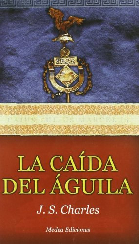 9788493509408: Caida del aguila, la