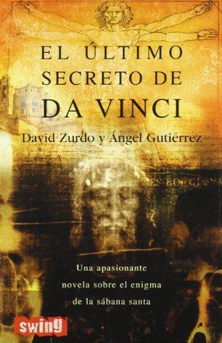 9788493509712: Último secreto de da vinci, el: Una apasionante novela sobre el enigma de la sábana santa