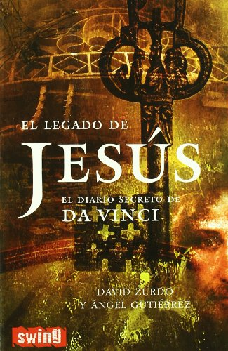 El legado De Jesus. El Diario secreto: David Zurdo y