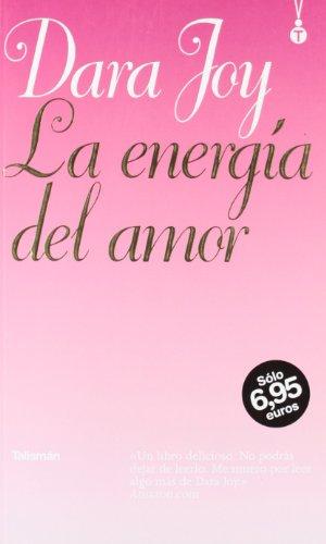 La Energia Del Amor/ Love Energy (Spanish Edition): Joy, Dara
