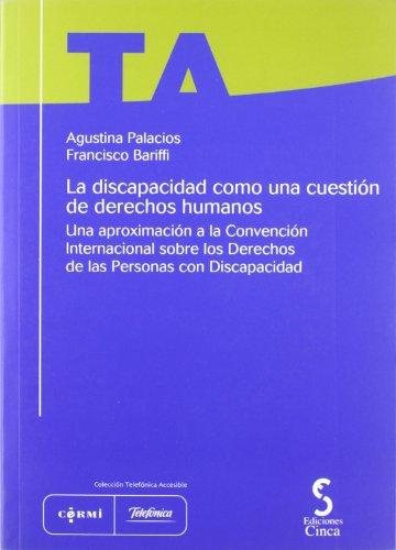 9788493510459: La discapacidad como una cuestión de derechos humanos : una aproximación a la convención internacional sobre los derechos de las personas con discapacidad