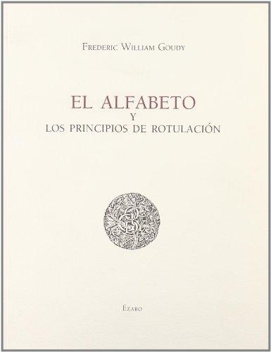 Alfabeto y los principios de rotulacion, (El): Goudy, Frederic William